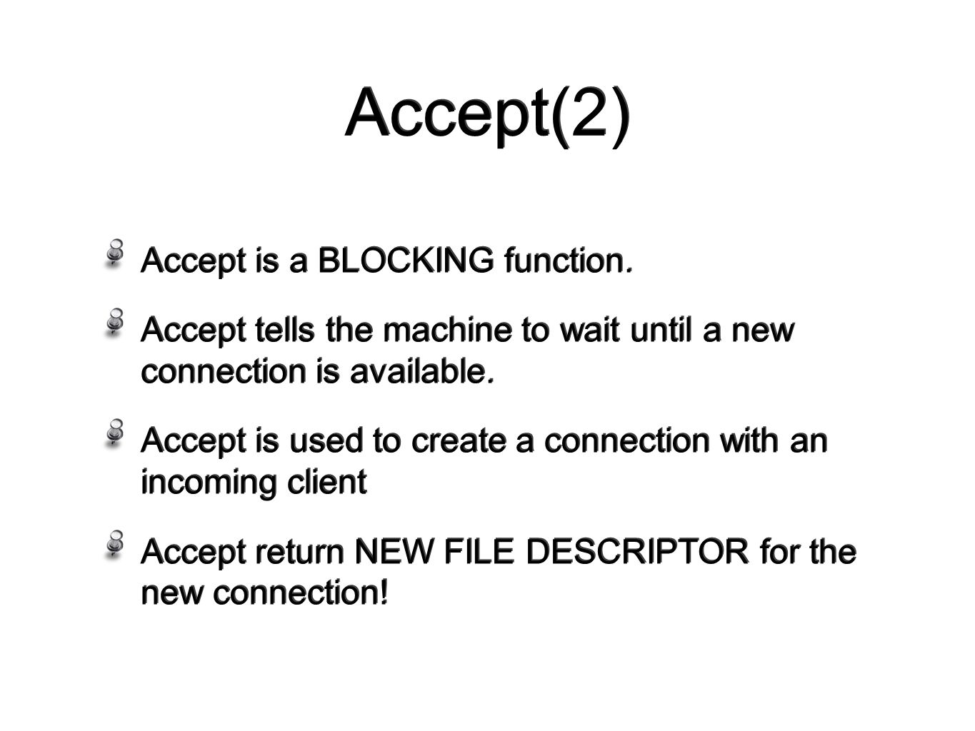 Accept(2) Accept is a BLOCKING function.