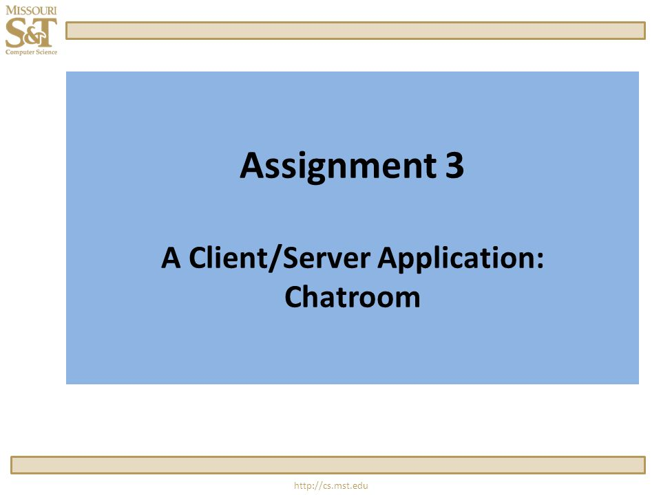 Assignment 3 A Client/Server Application: Chatroom