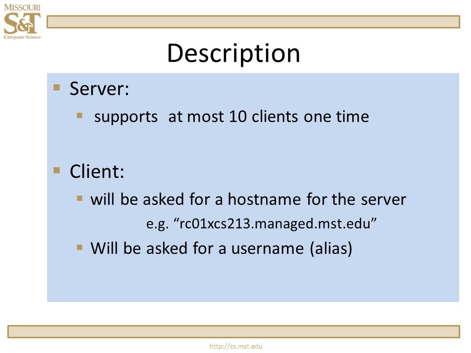 Description  Server:  supports at most 10 clients one time  Client:  will be asked for a hostname for the server e.g.