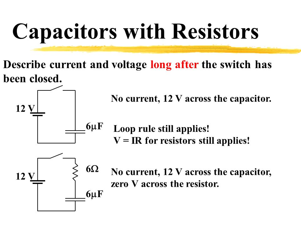 Capacitors with Resistors Describe current and voltage long after the switch has been closed.
