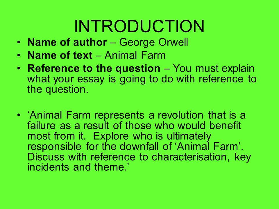Animal Farm Writing A Critical Essay Question Animal Farm  Introduction Name Of Author  George Orwell Name Of Text  Animal Farm  Reference To The Science Fiction Essay Topics also Narrative Essay Topics For High School High School Entrance Essays