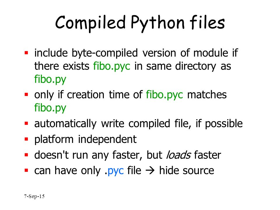 7-Sep-15 Python structure  modules: Python source files or C