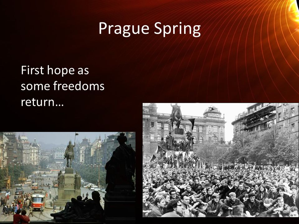 Prague Spring First hope as some freedoms return…