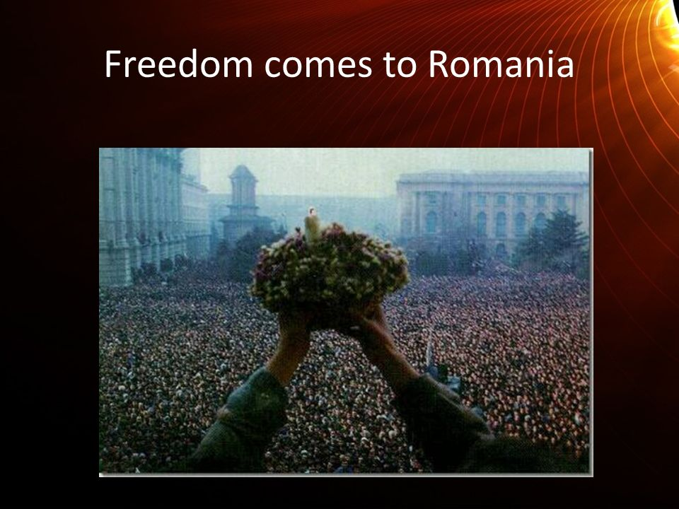 Freedom comes to Romania