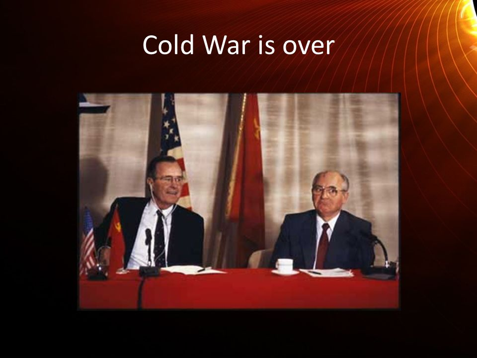 Cold War is over