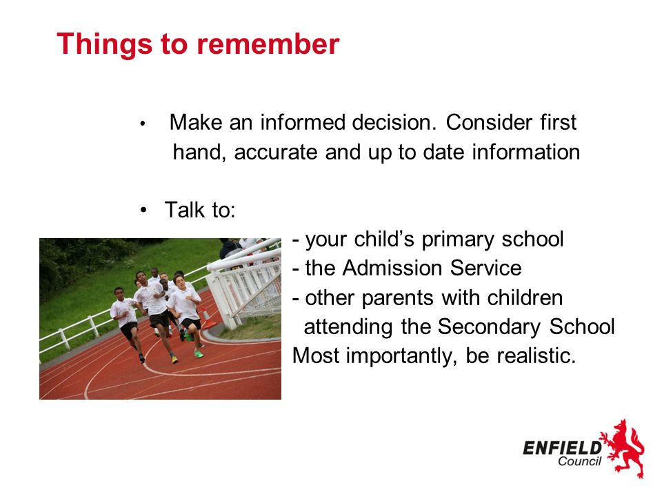 Things to remember Make an informed decision.