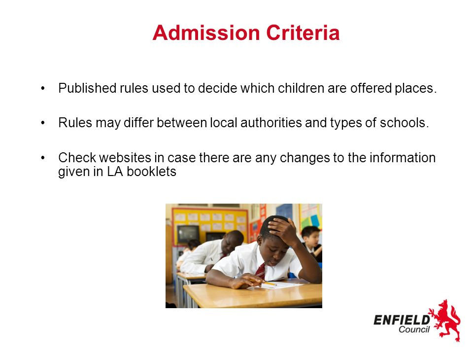 Admission Criteria Published rules used to decide which children are offered places.