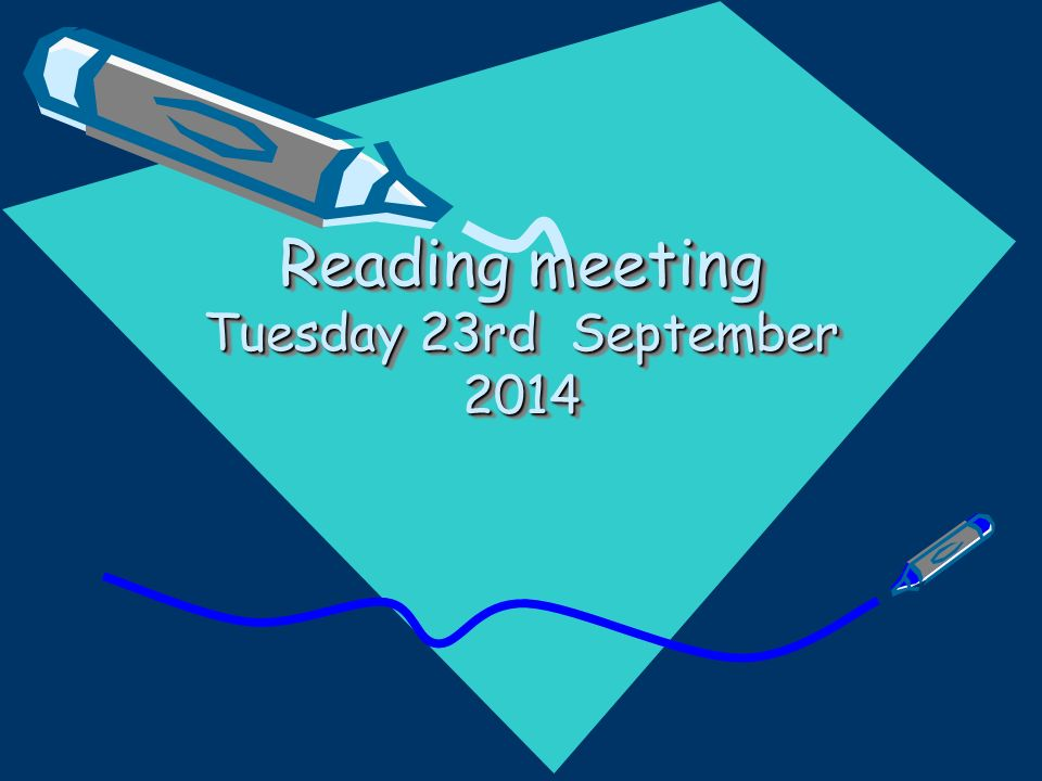Reading meeting Tuesday 23rd September 2014
