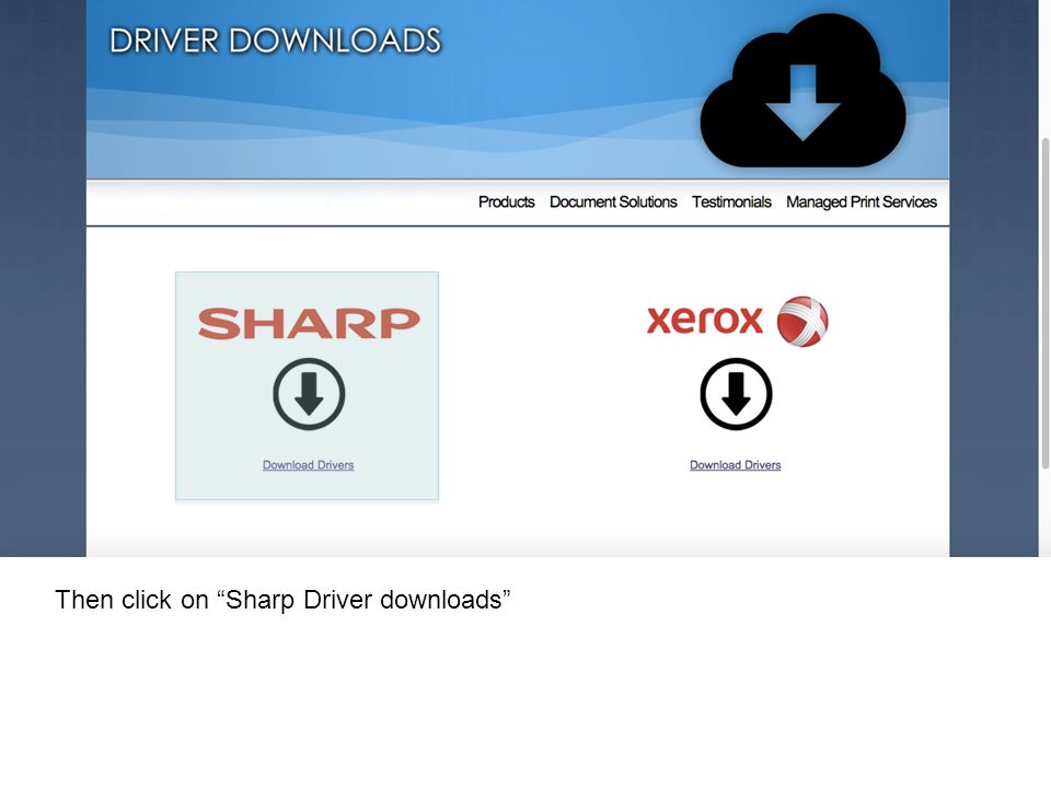 Then click on Sharp Driver downloads