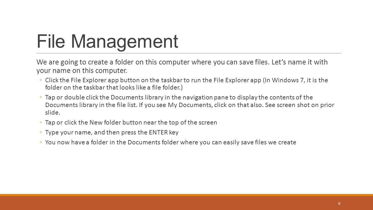 We are going to create a folder on this computer where you can save files.