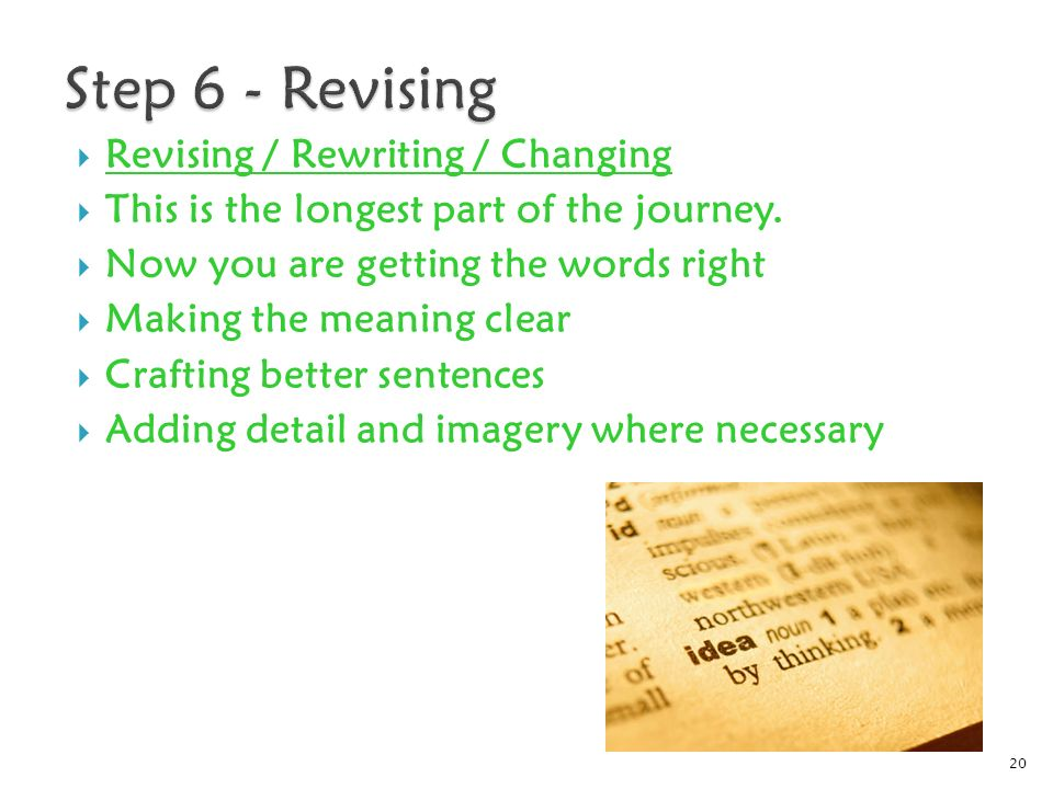  Revising / Rewriting / Changing  This is the longest part of the journey.