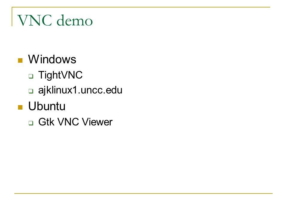 VNC VNC demo Windows  TightVNC  ajklinux1 uncc edu