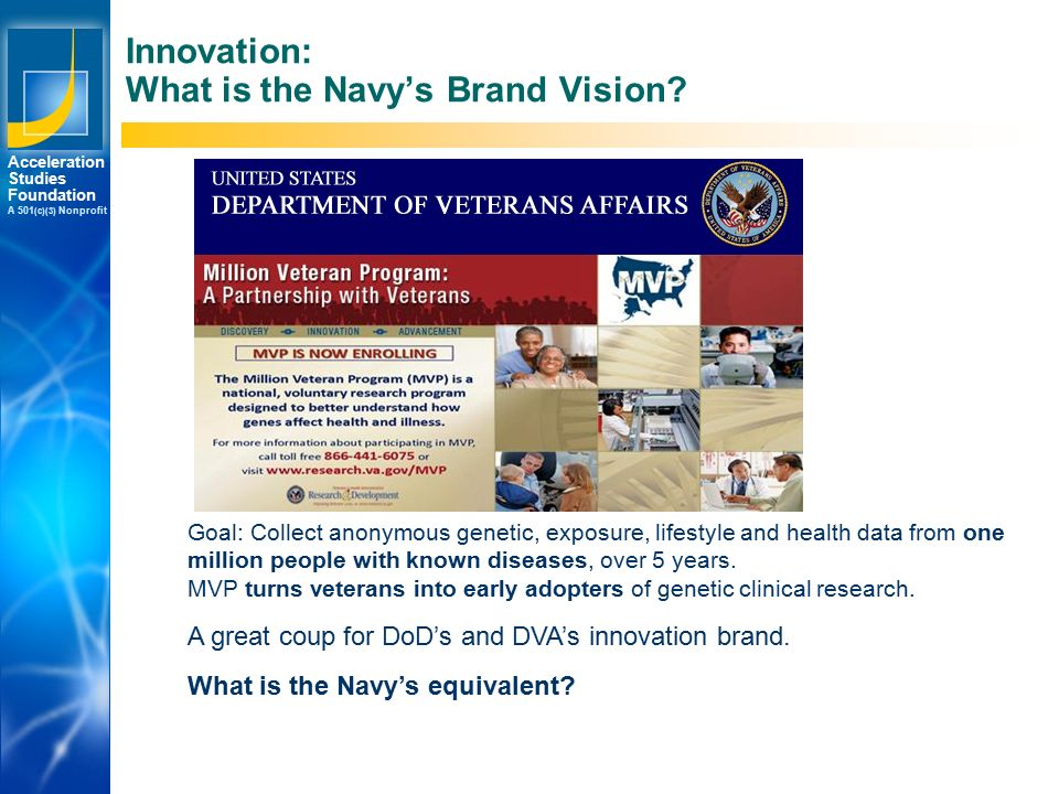 Los Angeles New York Palo Alto Acceleration Studies Foundation A 501 (c)(3) Nonprofit Innovation: What is the Navy's Brand Vision.