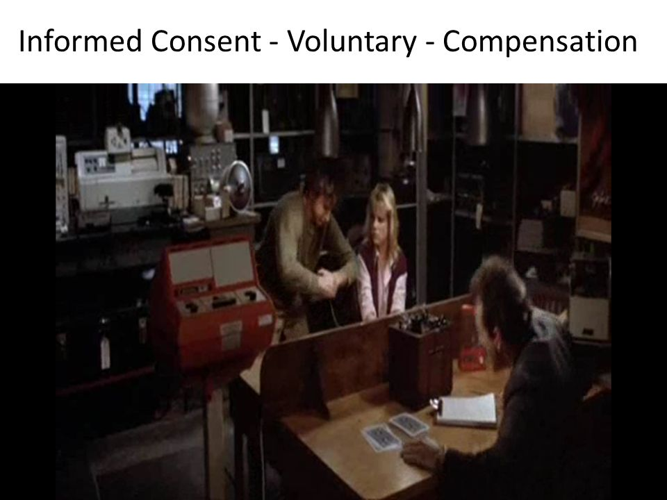 Informed Consent - Voluntary - Compensation