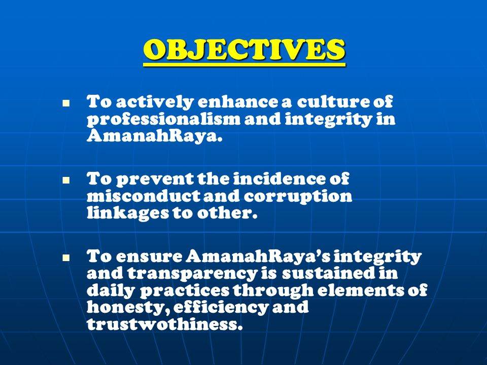 To actively enhance a culture of professionalism and integrity in AmanahRaya.