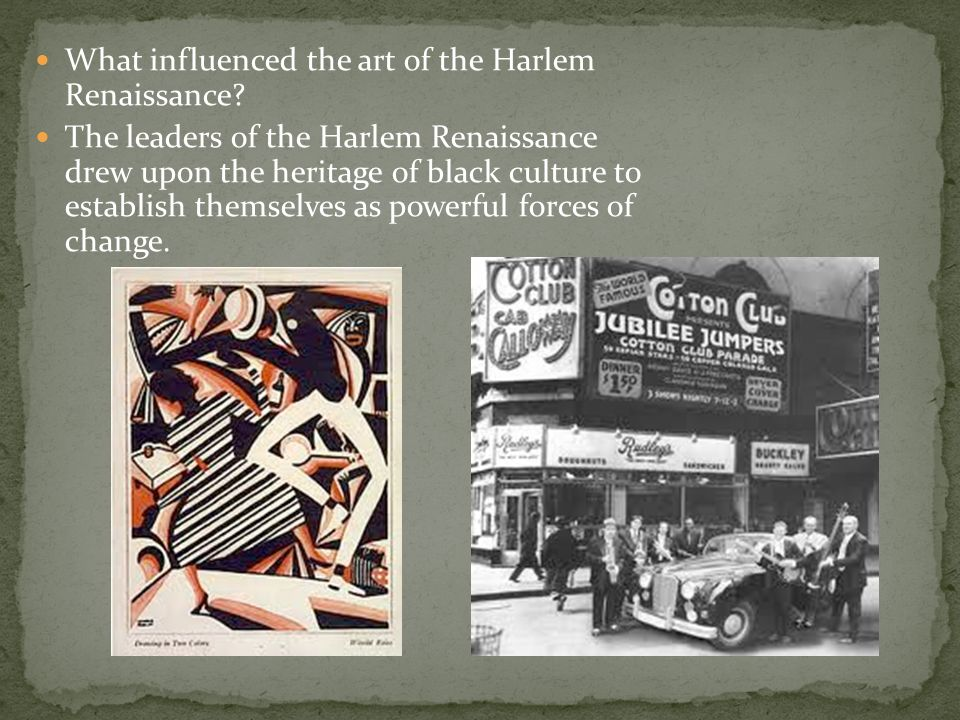 What influenced the art of the Harlem Renaissance.