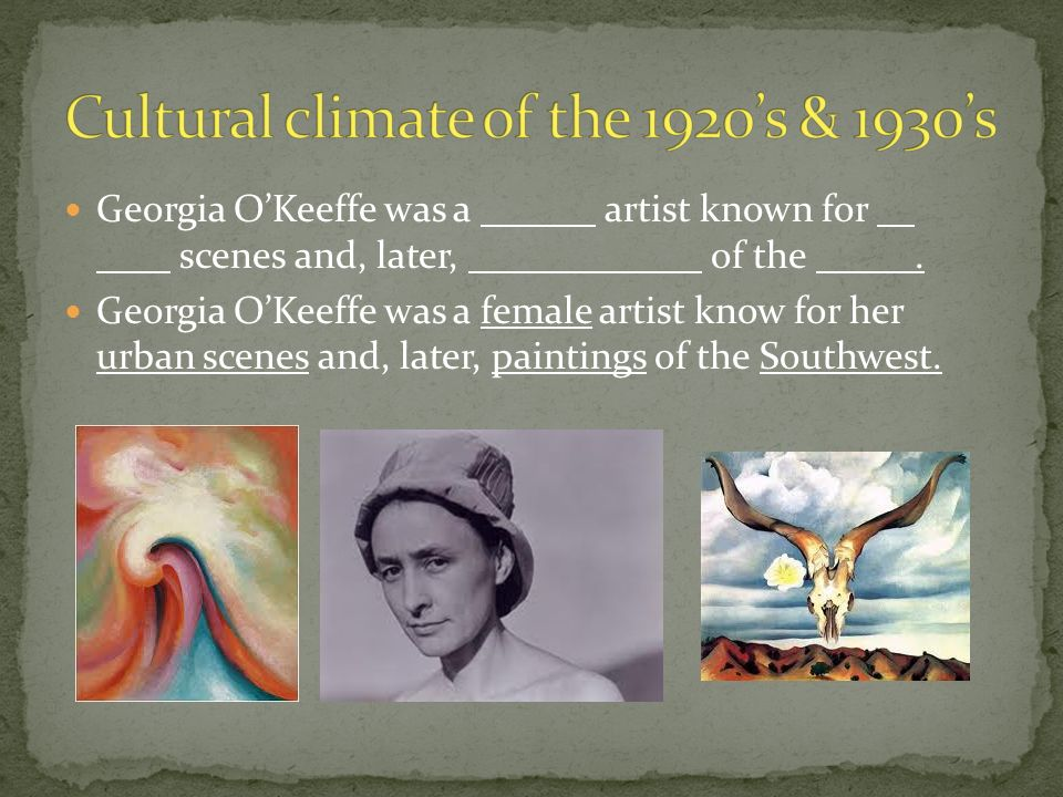 Georgia O'Keeffe was a artist known for scenes and, later, of the.