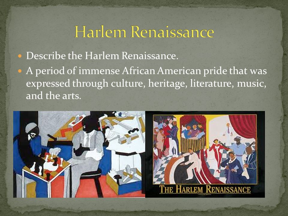 Describe the Harlem Renaissance.