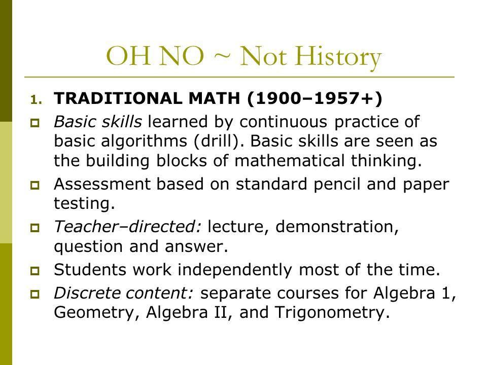 History  OH NO ~ Not History 1  TRADITIONAL MATH (1900–1957+)