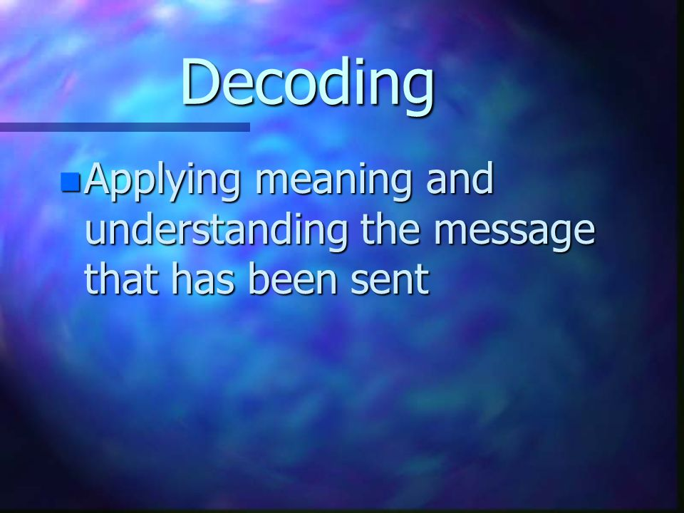 Encoding n How the sender decides to send the messages based on PREDICTIONS or prior knowledge about the receiver