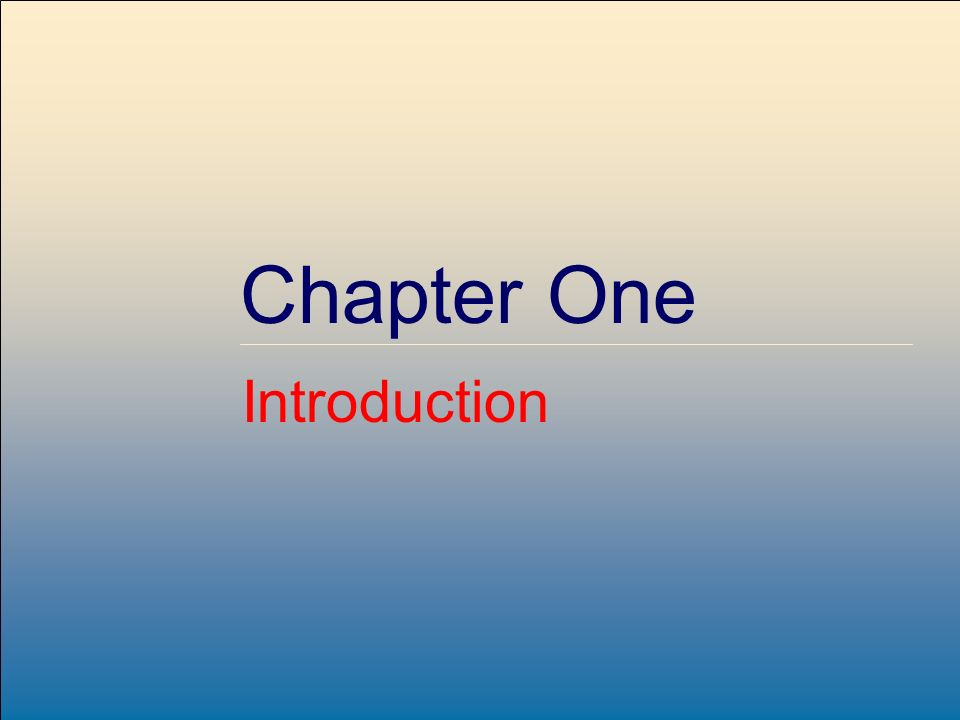 ©2007, The McGraw-Hill Companies, All Rights Reserved Chapter One Introduction