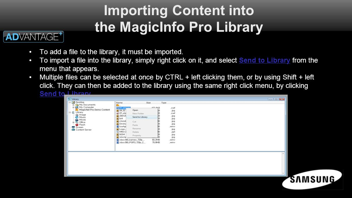 Importing Content into the MagicInfo Pro Library To add a file to the library, it must be imported.