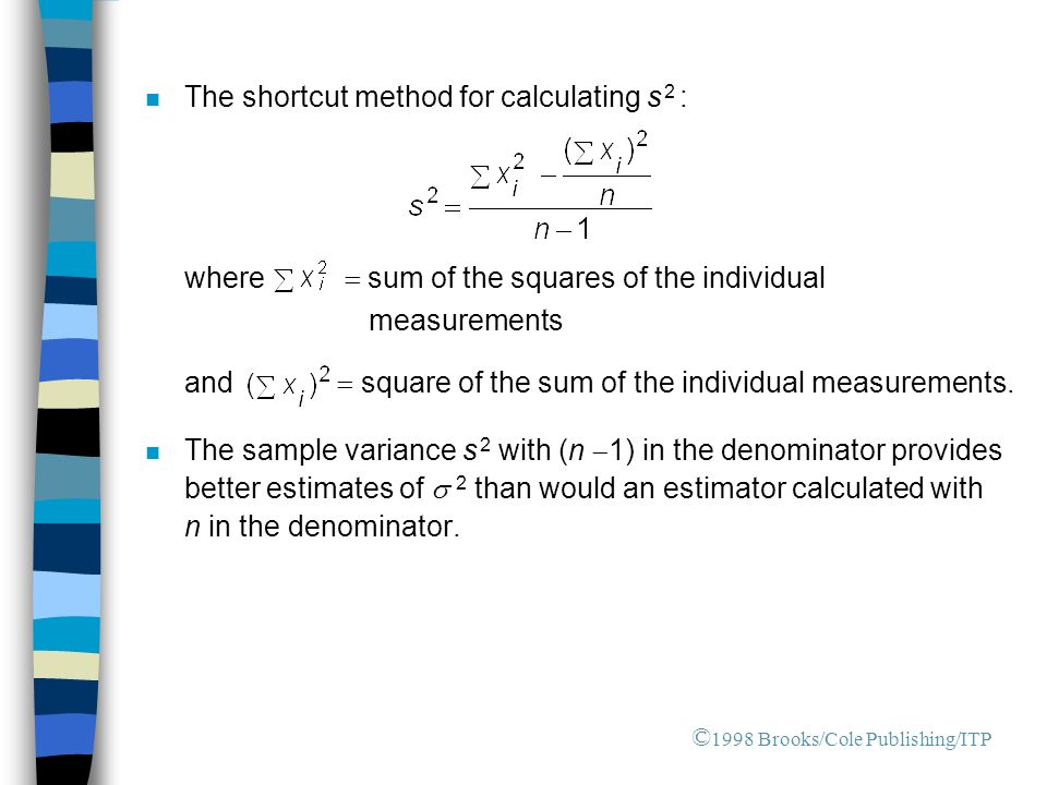 n The shortcut method for calculating s 2 : where  sum of the squares of the individual measurements and  square of the sum of the individual measurements.