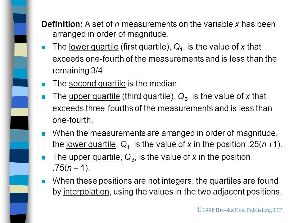 Definition: A set of n measurements on the variable x has been arranged in order of magnitude.