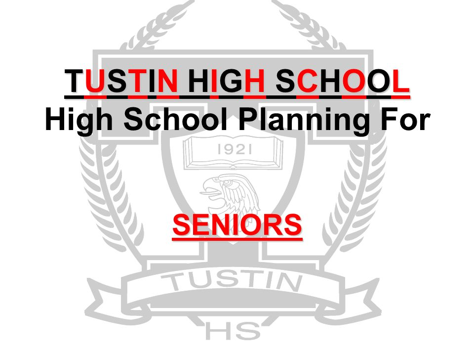 TUSTIN HIGH SCHOOL SENIORS TUSTIN HIGH SCHOOL High School