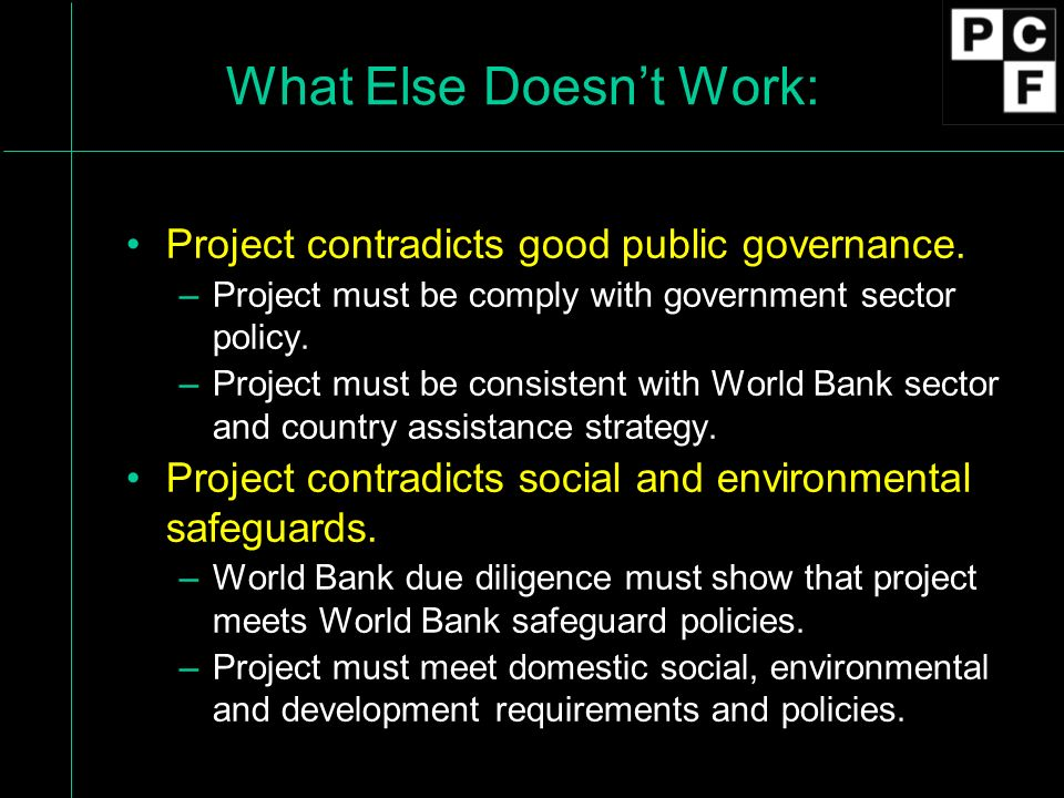 What Else Doesn't Work: Project contradicts good public governance.