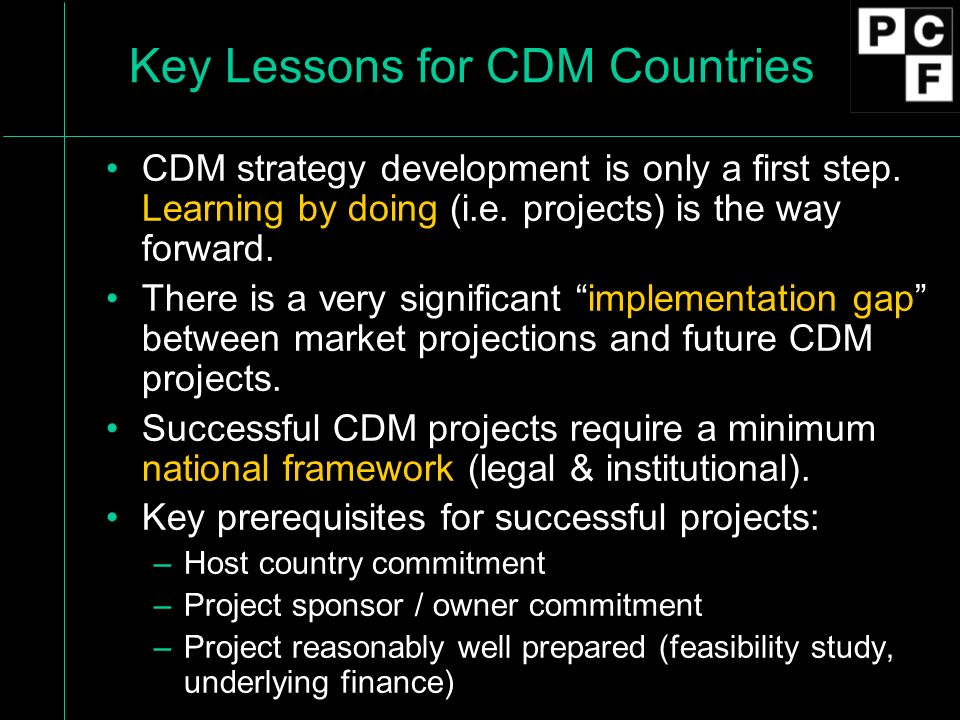 Key Lessons for CDM Countries CDM strategy development is only a first step.