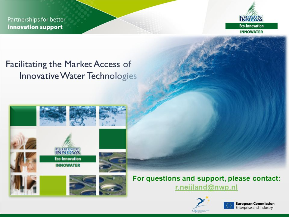 Facilitating the Market Access of Innovative Water Technologies For questions and support, please contact: