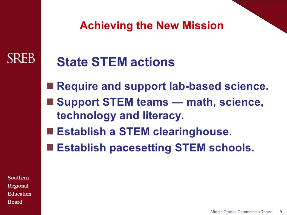 Southern Regional Education Board Achieving the New Mission State STEM actions Require and support lab-based science.