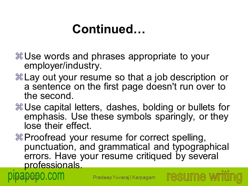 26 July 007Pradeep Yuvaraj | Karpagam Continued… zUse words and phrases appropriate to your employer/industry.