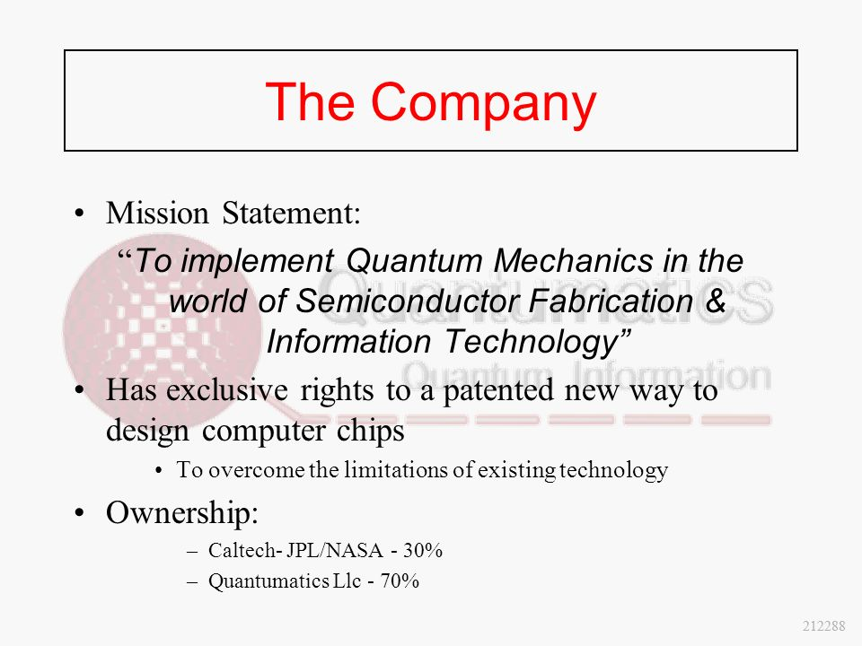 """The Company Mission Statement: """" To implement Quantum"""