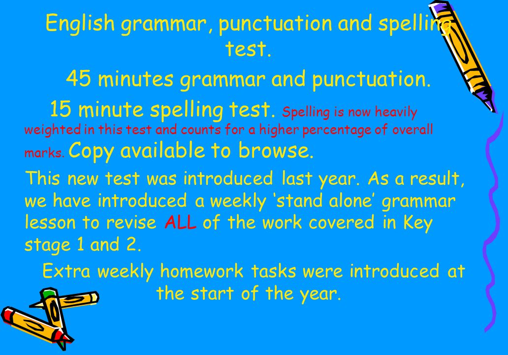 English grammar, punctuation and spelling test. 45 minutes grammar and punctuation.