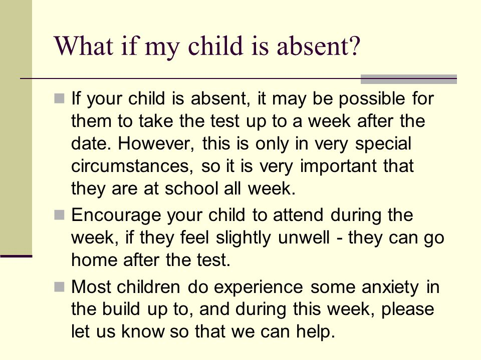 What if my child is absent.