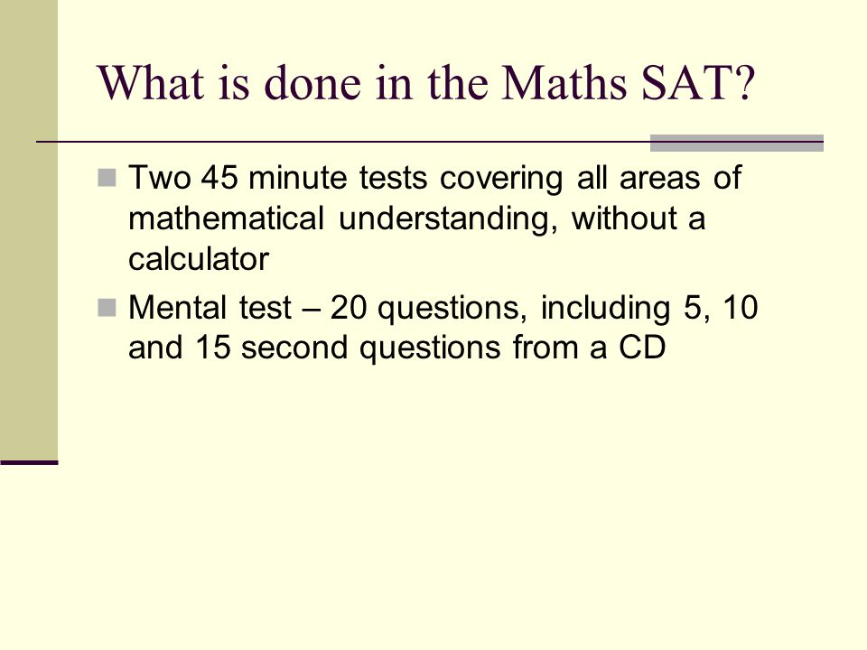 What is done in the Maths SAT.
