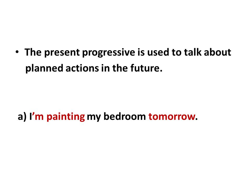 The present progressive is used to talk about planned actions in the future.