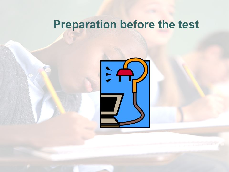 Preparation before the test