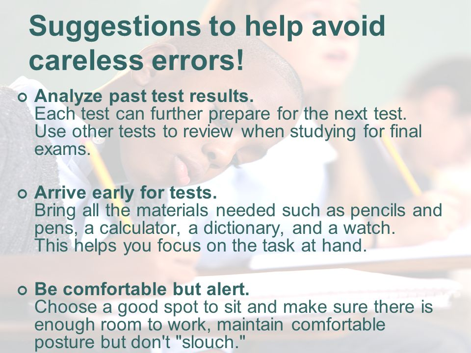 Suggestions to help avoid careless errors. Analyze past test results.