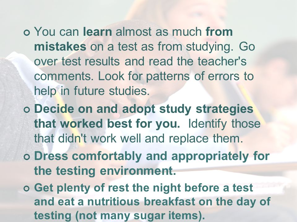Best Practices You can learn almost as much from mistakes on a test as from studying.