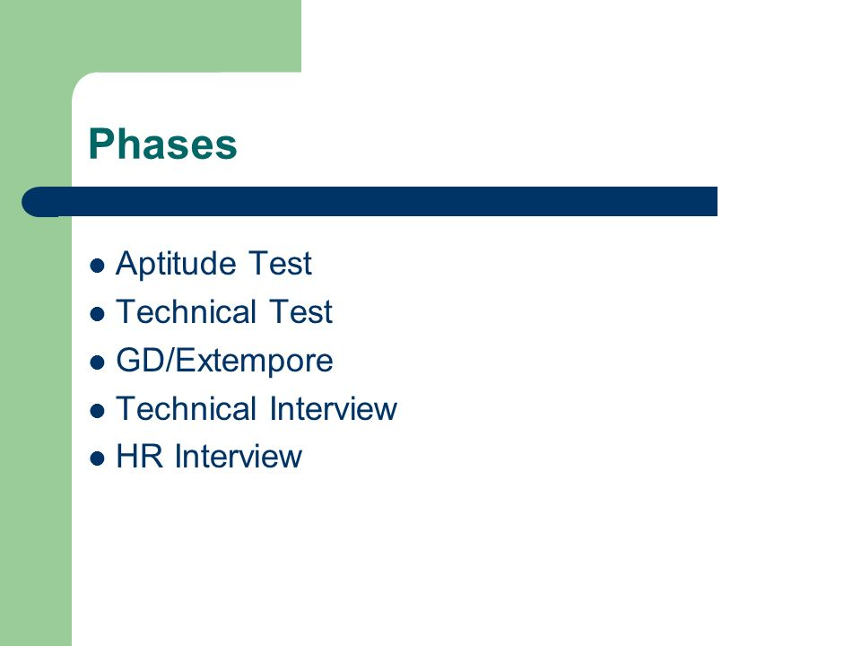 PLACEMENT PROCESS  Phases Aptitude Test Technical Test GD