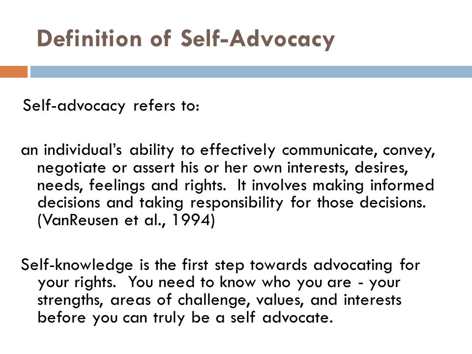 Know It 2 Own It Advocating For Your >> Self Advocacy A Skill And A Right Definition Of Self Advocacy Self