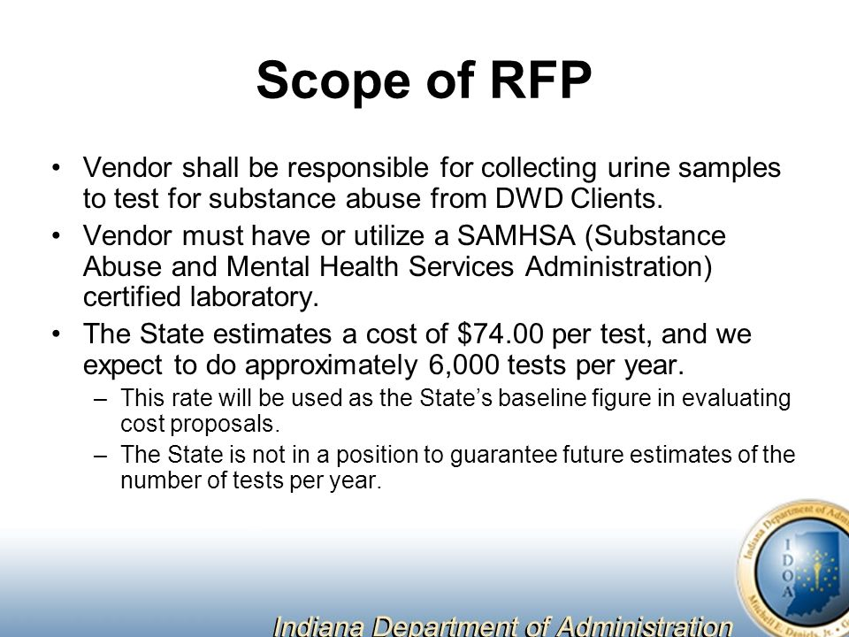 Scope of RFP Vendor shall be responsible for collecting urine samples to test for substance abuse from DWD Clients.