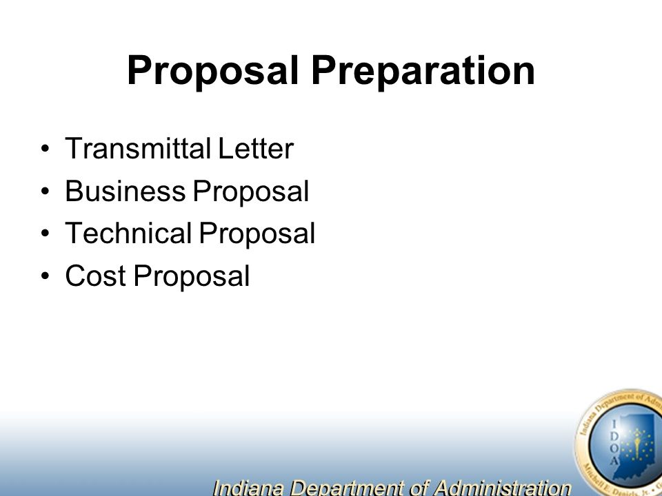 Proposal Preparation Transmittal Letter Business Proposal Technical Proposal Cost Proposal
