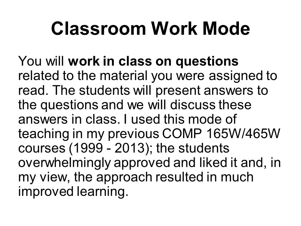 Classroom Work Mode You will work in class on questions related to the material you were assigned to read.