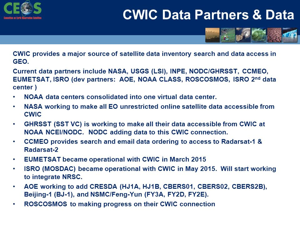CWIC Data Partners & Data CWIC provides a major source of satellite data inventory search and data access in GEO.