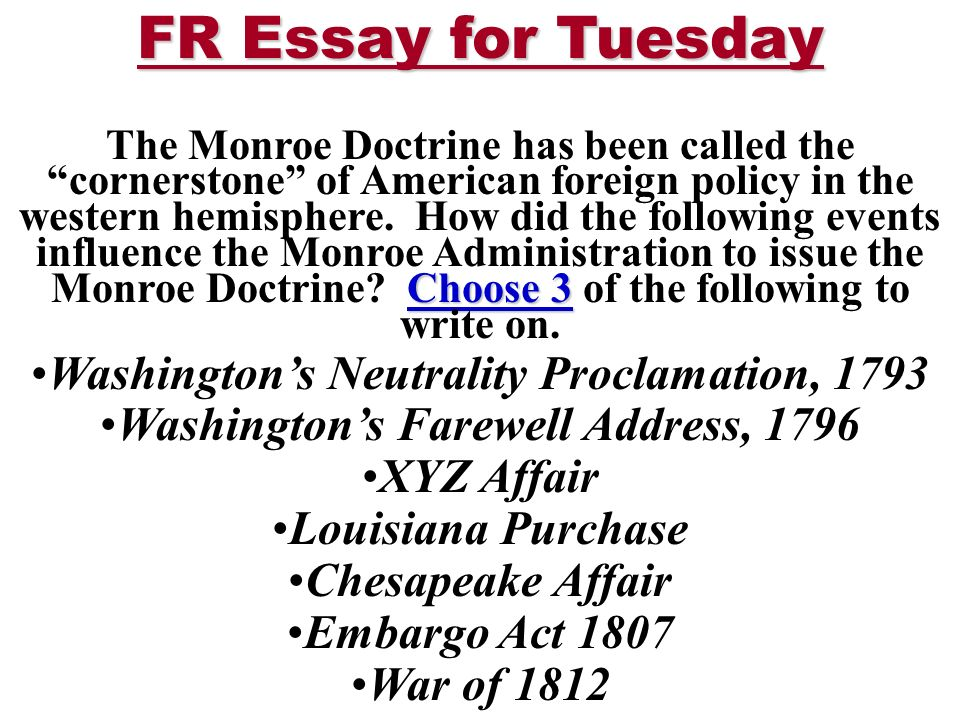 Examples Of High School Essays Fr Essay For Tuesday Choose  The Monroe Doctrine Has Been Called The  Cornerstone Of American Essay Examples High School also Proposal Essay Topic Ideas Fr Essay For Tuesday Choose  The Monroe Doctrine Has Been Called  Sample Of An Essay Paper