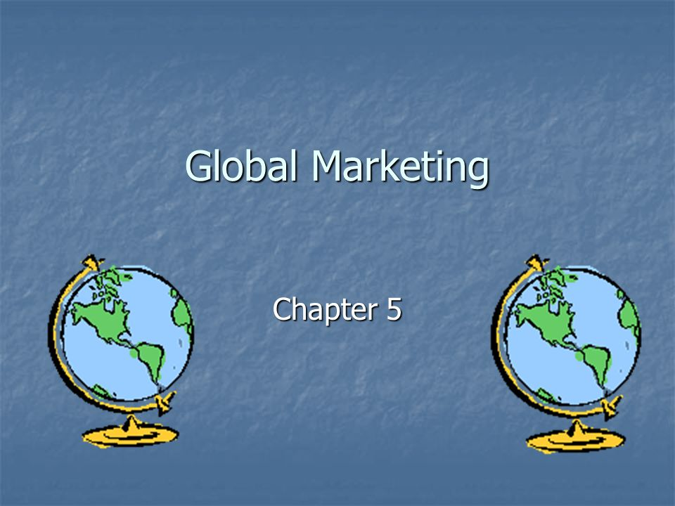Global Marketing Chapter 5